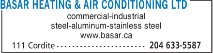 Basar Heating & Air Conditioning Ltd (204-633-5587) - Annonce illustrée - commercial-industrial steel-aluminum-stainless steel www.basar.ca commercial-industrial steel-aluminum-stainless steel www.basar.ca