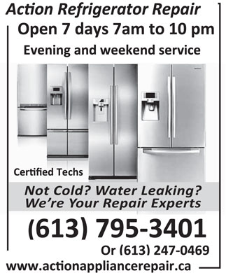Action Refrigeration (613-317-1782) - Annonce illustrée - Not Cold? Water Leaking? We re Your Repair Experts