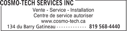 Cosmo-Tech Services Inc (819-303-0445) - Annonce illustr&eacute;e - Vente - Service - Installation Centre de service autoriser www.cosmo-tech.ca