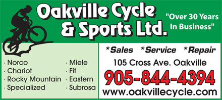 "Oakville Cycle & Sports (905-844-4394) - Annonce illustrée - ""Over 30 Years In Business"" *Sales  *Service  *Repair · Norco · Miele 105 Cross Ave. Oakville · Chariot · Fit · Rocky Mountain· Eastern 905-844-4394 · Specialized · Subrosa www.oakvillecycle.com"