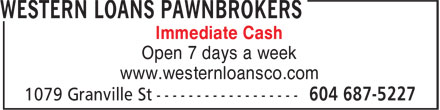 Western Loans (604-687-5227) - Annonce illustrée - Immediate Cash Open 7 days a week www.westernloansco.com