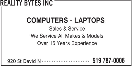 Reality Bytes Inc (519-787-0006) - Display Ad - COMPUTERS - LAPTOPS Sales & Service We Service All Makes & Models Over 15 Years Experience COMPUTERS - LAPTOPS Sales & Service We Service All Makes & Models Over 15 Years Experience