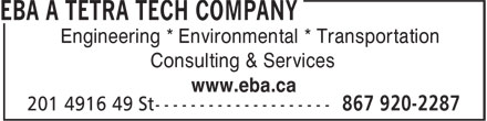 EBA A Tetra Tech Company (867-920-2287) - Display Ad - Engineering * Environmental * Transportation Consulting & Services www.eba.ca