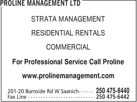 Proline Management Ltd (250-475-6440) - Display Ad - STRATA MANAGEMENT RESIDENTIAL RENTALS COMMERCIAL For Professional Service Call Proline www.prolinemanagement.com