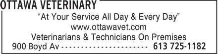 Ottawa Veterinary (613-725-1182) - Annonce illustrée - ¿At Your Service All Day & Every Day¿ www.ottawavet.com Veterinarians & Technicians On Premises ¿At Your Service All Day & Every Day¿ www.ottawavet.com Veterinarians & Technicians On Premises