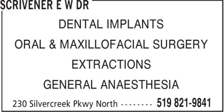 Scrivener E W Dr (519-821-9841) - Annonce illustrée - ORAL & MAXILLOFACIAL SURGERY EXTRACTIONS GENERAL ANAESTHESIA DENTAL IMPLANTS ORAL & MAXILLOFACIAL SURGERY EXTRACTIONS GENERAL ANAESTHESIA DENTAL IMPLANTS