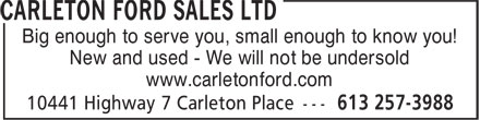 Carleton Ford Sales Ltd (613-257-3988) - Annonce illustrée - Big enough to serve you, small enough to know you! New and used - We will not be undersold www.carletonford.com