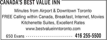 Canada´s Best Value Inn (416-255-5500) - Annonce illustrée - Minutes from Airport & Downtown Toronto FREE Calling within Canada, Breakfast, Internet, Movies Kitchenette Suites, Excellent Rates www.bestvalueinntoronto.com