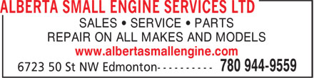 Alberta Small Engine Services Ltd (780-944-9559) - Annonce illustrée - SALES • SERVICE • PARTS REPAIR ON ALL MAKES AND MODELS www.albertasmallengine.com