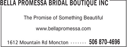 Bella Promessa Bridal Boutique Inc (506-800-1975) - Annonce illustrée - The Promise of Something Beautiful www.bellapromessa.com The Promise of Something Beautiful www.bellapromessa.com