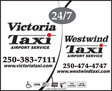 Victoria Taxi (1987) Ltd (250-383-7111) - Display Ad - CAB CARD SAVERS under common ownership 24/7 250-383-7111 250-474-4747 TAXI JULIE