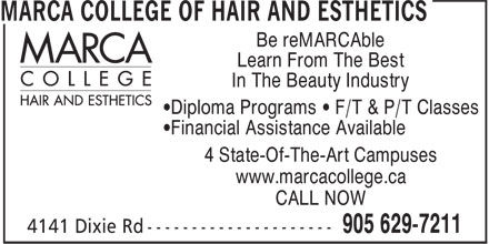 Marca College Of Hair And Esthetics (905-629-7211) - Display Ad - Be reMARCAble Learn From The Best In The Beauty Industry ¿Diploma Programs ¿ F/T & P/T Classes ¿Financial Assistance Available 4 State-Of-The-Art Campuses www.marcacollege.ca CALL NOW