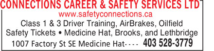 Connections Career & Safety Services Ltd (403-528-3779) - Display Ad - www.safetyconnections.ca Class 1 & 3 Driver Training, AirBrakes, Oilfield Safety Tickets • Medicine Hat, Brooks, and Lethbridge