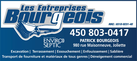 Les Entreprises Bourgeois Inc (450-803-0417) - Annonce illustr&eacute;e - 450 803-0417 SYST&Egrave;ME PATRICK BOURGEOIS 980 rue Maisonneuve, Joliette Excavation Terrassement Essouchement Enfouissement Sabli&egrave;re Transport de fourniture et mat&eacute;riaux de tous genres D&eacute;neigement commercial