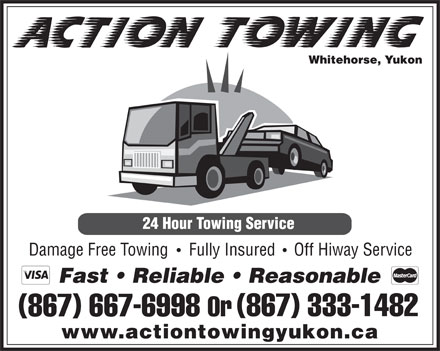 Action Towing (867-667-6998) - Display Ad - Whitehorse, Yukon www.actiontowingyukon.ca
