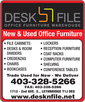 Desk 'n File Office Furniture Inc (403-328-5266) - Annonce illustr&eacute;e - New &amp; Used Office Furniture LOCKERS FILE CABINETS RECEPTION FURNITURE DESKS &amp; ROOM DIVIDERS COAT RACKS CREDENZAS COMPUTER FURNITURE CHAIRS SHELVING BOOKCASES CONFERENCE TABLES Trade Used for New - We Deliver 403-328-5266 FAX: 403-328-5286 1713 - 2nd AVE. S., LETHBRIDGE T1J 0E8 www.desknfile.net