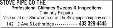 The Stove Pipe Co (403-359-9924) - Display Ad - Professional Chimney Sweeps & Inspections Chimney Repairs Visit us at our Showroom or at TheStovepipecompany.com