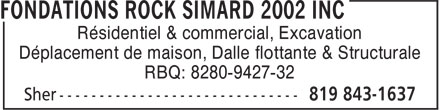 Fondation Rock Simard 2002 Inc (819-843-1637) - Display Ad - Résidentiel & commercial, Excavation Déplacement de maison, Dalle flottante & Structurale RBQ: 8280-9427-32