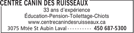 Centre Canin Des Ruisseaux (450-687-5300) - Display Ad - 33 ans d'expérience - Éducation-Pension-Toilettage-Chiots - www.centrecanindesruisseaux.ca