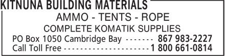 Kitnuna Building Materials (867-983-2227) - Annonce illustrée - AMMO - TENTS - ROPE COMPLETE KOMATIK SUPPLIES