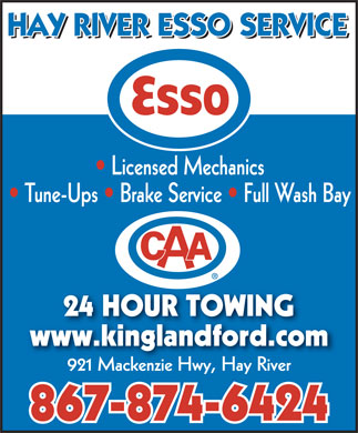 Hay River Esso Service (867-874-6424) - Display Ad - Licensed Mechanics Tune-Ups   Brake Service   Full Wash Bay 24 HOUR TOWING www.kinglandford.com 921 Mackenzie Hwy, Hay River 867-874-6424