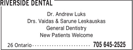 Riverside Dental (705-645-2525) - Display Ad - Drs. Vaidas & Sarune Leskauskas General Dentistry New Patients Welcome Dr. Andrew Luks