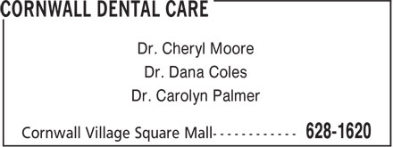 Cornwall Dental Care (902-628-1620) - Display Ad - Dr. Cheryl Moore Dr. Dana Coles Dr. Carolyn Palmer