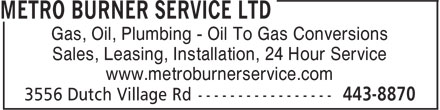 Metro Burner Service Ltd (902-443-8870) - Annonce illustrée - Gas, Oil, Plumbing - Oil To Gas Conversions Sales, Leasing, Installation, 24 Hour Service www.metroburnerservice.com