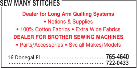 Sew Many Stitches (709-765-4640) - Annonce illustrée - Dealer for Long Arm Quilting Systems • Notions & Supplies • 100% Cotton Fabrics • Extra Wide Fabrics DEALER FOR BROTHER SEWING MACHINES • Parts/Accessories • Svc all Makes/Models Dealer for Long Arm Quilting Systems • Notions & Supplies • 100% Cotton Fabrics • Extra Wide Fabrics DEALER FOR BROTHER SEWING MACHINES • Parts/Accessories • Svc all Makes/Models