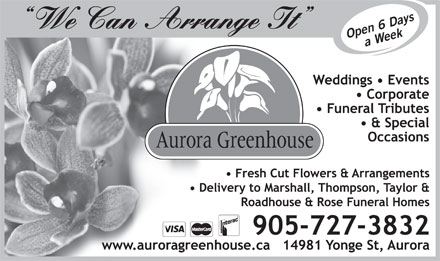 Aurora Greenhouse (905-727-3832) - Annonce illustrée - Open 6 Daysa Week Open 6 Daysa Week