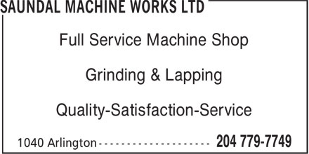 Saundal Machine Works Ltd (204-779-7749) - Annonce illustrée - Full Service Machine Shop Grinding & Lapping Quality-Satisfaction-Service Grinding & Lapping Quality-Satisfaction-Service Full Service Machine Shop