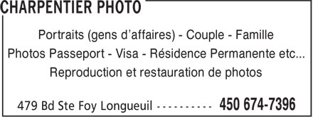 Charpentier Photo (450-674-7396) - Annonce illustrée - Portraits (gens d'affaires) - Couple - Famille Photos Passeport - Visa - Résidence Permanente etc... Reproduction et restauration de photos