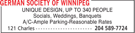 German Society of Winnipeg (204-589-7724) - Display Ad - UNIQUE DESIGN, UP TO 340 PEOPLE Socials, Weddings, Banquets A/C-Ample Parking-Reasonable Rates