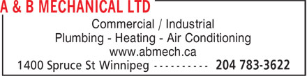 A & B Mechanical Ltd (204-783-3622) - Annonce illustrée - Commercial / Industrial Plumbing - Heating - Air Conditioning www.abmech.ca Commercial / Industrial Plumbing - Heating - Air Conditioning www.abmech.ca