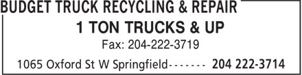 Budget Truck Recycling & Repair (204-222-3714) - Annonce illustrée - 1 TON TRUCKS & UP Fax: 204-222-3719 1 TON TRUCKS & UP Fax: 204-222-3719
