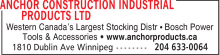 Anchor Construction Industrial Products Ltd (204-633-0064) - Annonce illustrée - Western Canada's Largest Stocking Distr • Bosch Power Tools & Accessories • www.anchorproducts.ca Western Canada's Largest Stocking Distr • Bosch Power Tools & Accessories • www.anchorproducts.ca