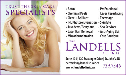 The Landells Clinic Of Cosmetic Dermatology (709-700-0896) - Display Ad - specialists 739.7546 trust the skin care trust the skin care specialists 739.7546