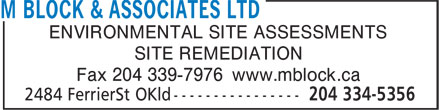 M Block & Associates Ltd (204-334-5356) - Annonce illustrée - SITE REMEDIATION Fax 204 339-7976 www.mblock.ca ENVIRONMENTAL SITE ASSESSMENTS SITE REMEDIATION Fax 204 339-7976 www.mblock.ca ENVIRONMENTAL SITE ASSESSMENTS