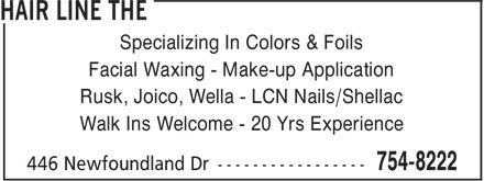 The Hair Line (709-754-8222) - Display Ad - Specializing In Colors & Foils Facial Waxing - Make-up Application Rusk, Joico, Wella - LCN Nails/Shellac Walk Ins Welcome - 20 Yrs Experience Specializing In Colors & Foils Facial Waxing - Make-up Application Rusk, Joico, Wella - LCN Nails/Shellac Walk Ins Welcome - 20 Yrs Experience