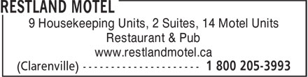 Restland Motel (1-800-205-3993) - Display Ad - 9 Housekeeping Units, 2 Suites, 14 Motel Units Restaurant & Pub www.restlandmotel.ca 9 Housekeeping Units, 2 Suites, 14 Motel Units Restaurant & Pub www.restlandmotel.ca