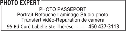 Photo Expert (450-987-1113) - Annonce illustrée - PHOTO PASSEPORT Portrait-Retouche-Laminage-Studio photo Transfert vidéo-Réparation de caméra