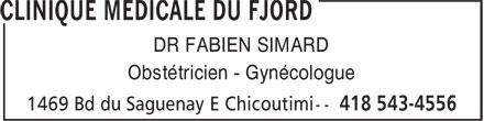 Clinique Médicale du Fjord (418-543-4556) - Display Ad - DR FABIEN SIMARD - Obstétricien - Gynécologue