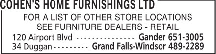 Cohen's Home Furnishings Ltd (709-651-3005) - Annonce illustrée - FOR A LIST OF OTHER STORE LOCATIONS SEE FURNITURE DEALERS - RETAIL
