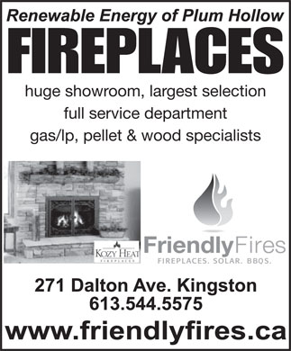 Friendly Fires (613-544-5575) - Display Ad - FIREPLACES huge showroom, largest selection full service department gas/lp, pellet & wood specialists FIREPLACES huge showroom, largest selection full service department gas/lp, pellet & wood specialists