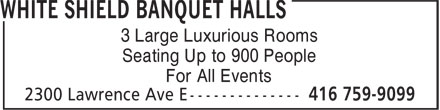 White Shield Banquet Halls (416-759-9099) - Annonce illustrée - 3 Large Luxurious Rooms Seating Up to 900 People For All Events 3 Large Luxurious Rooms Seating Up to 900 People For All Events