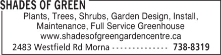 Shades of Green (506-738-8319) - Annonce illustrée - Plants, Trees, Shrubs, Garden Design, Install, Maintenance, Full Service Greenhouse www.shadesofgreengardencentre.ca