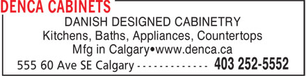 Denca Cabinets (403-727-0108) - Annonce illustrée - DANISH DESIGNED CABINETRY Kitchens, Baths, Appliances, Countertops Mfg in Calgary•www.denca.ca