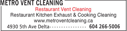 Metro Vent Cleaning (604-266-5006) - Annonce illustrée - Restaurant Vent Cleaning Restaurant Kitchen Exhaust & Cooking Cleaning www.metroventcleaning.ca Restaurant Vent Cleaning Restaurant Kitchen Exhaust & Cooking Cleaning www.metroventcleaning.ca
