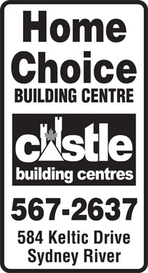 Home Choice Building Centre (1-855-202-1208) - Annonce illustrée - Choice BUILDING CENTRE 584 Keltic Drive Sydney River Home Choice BUILDING CENTRE 584 Keltic Drive Sydney River Home