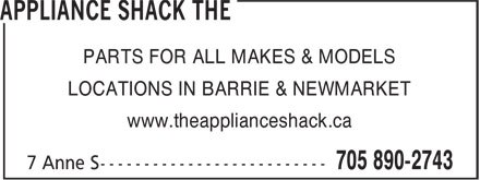 The Appliance Shack (705-302-2461) - Display Ad - PARTS FOR ALL MAKES & MODELS LOCATIONS IN BARRIE & NEWMARKET www.theapplianceshack.ca
